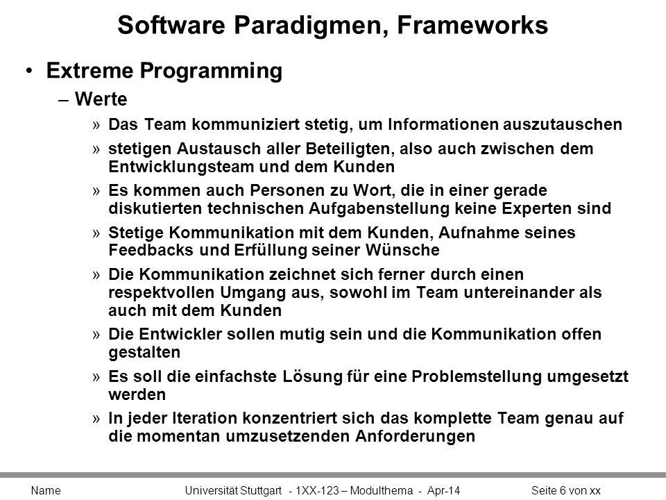 Software Paradigmen, Frameworks Extreme Programming –Praktiken: Aufwandsabschätzung »User-Storys werden gewöhnlich in Story-Points abgeschätzt »Story-Points sind relative Aufwandsabschätzungen, also der Entwicklungsaufwand für eine Story im Vergleich zu anderen »Es wird vom ganzen Team, in mehreren Runden, in einem Planning-Game eine Punkteanzahl für die User-Storys geschätzt.