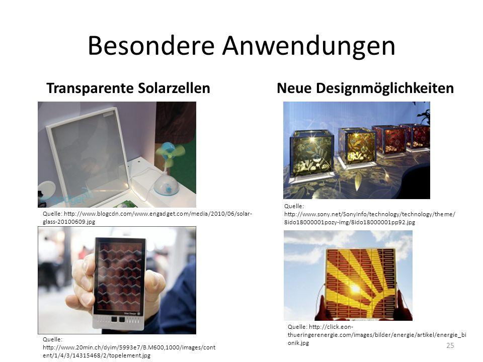 Besondere Anwendungen Quelle: http://click.eon- thueringerenergie.com/images/bilder/energie/artikel/energie_bi onik.jpg Transparente SolarzellenNeue Designmöglichkeiten Quelle: http://www.20min.ch/dyim/5993e7/B.M600,1000/images/cont ent/1/4/3/14315468/2/topelement.jpg Quelle: http://www.sony.net/SonyInfo/technology/technology/theme/ 8ido18000001pozy-img/8ido18000001pp92.jpg Quelle: http://www.blogcdn.com/www.engadget.com/media/2010/06/solar- glass-20100609.jpg 25