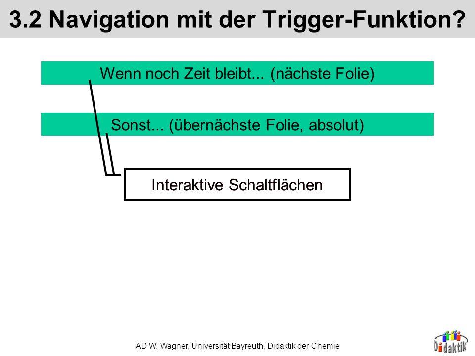 AD W. Wagner, Universität Bayreuth, Didaktik der Chemie 3.1 Navigation mit einfachen Links PowerPoint: auf eine andere Folie in der Präsentation –abso