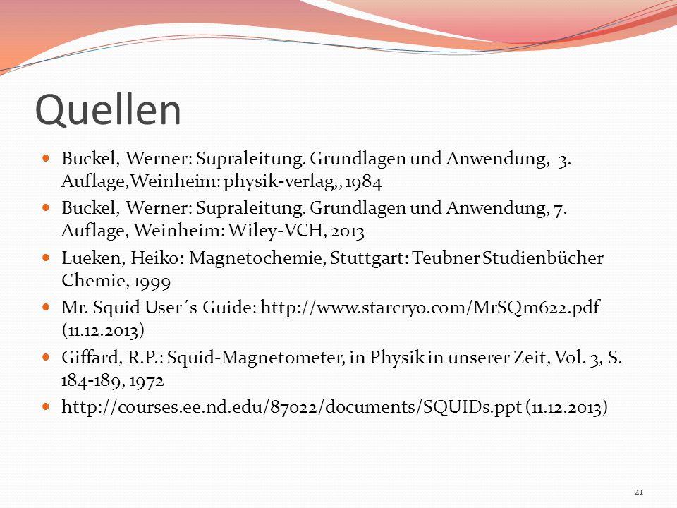 Quellen Buckel, Werner: Supraleitung. Grundlagen und Anwendung, 3. Auflage,Weinheim: physik-verlag,, 1984 Buckel, Werner: Supraleitung. Grundlagen und