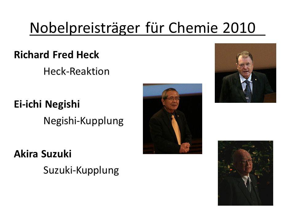 Nobelpreisträger für Chemie 2010 Richard Fred Heck Heck-Reaktion Ei-ichi Negishi Negishi-Kupplung Akira Suzuki Suzuki-Kupplung