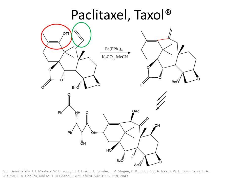 Paclitaxel, Taxol® S. J. Danishefsky, J. J. Masters, W. B. Young, J. T. Link, L. B. Snyder, T. V. Magee, D. K. Jung, R. C. A. Isaacs, W. G. Bornmann,