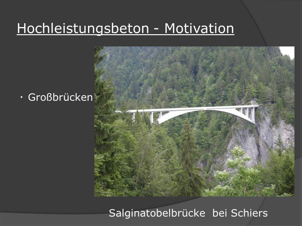 Hochleistungsbeton - Motivation · Großbrücken Salginatobelbrücke bei Schiers