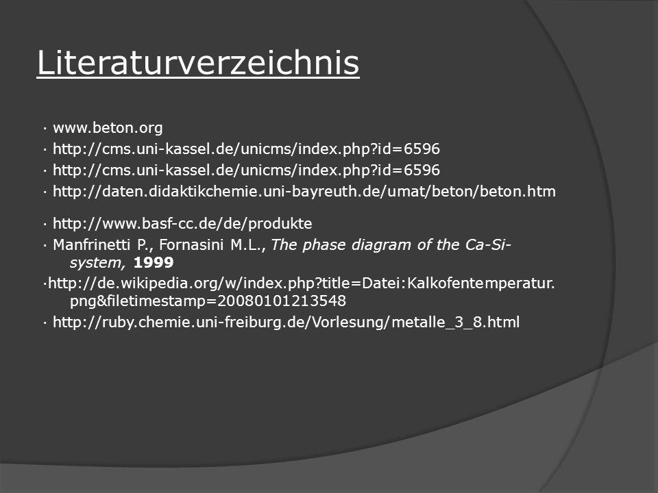 Literaturverzeichnis · www.beton.org · http://cms.uni-kassel.de/unicms/index.php?id=6596 · http://daten.didaktikchemie.uni-bayreuth.de/umat/beton/beto