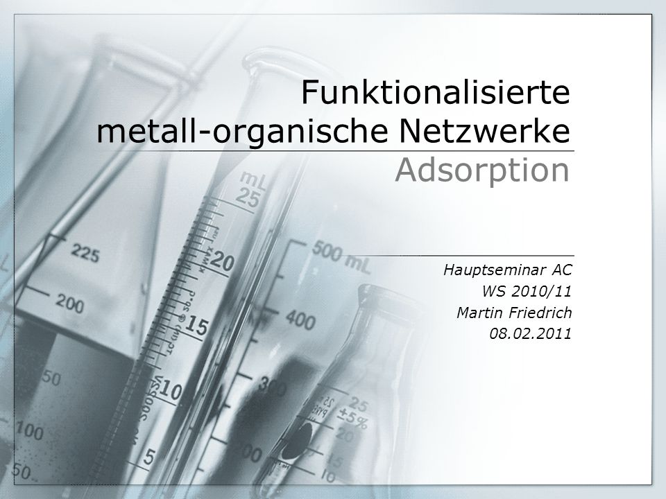 Metall-organische Netzwerke (MOF) Aufbau s tructural b inding u nits organischer Linker Zn 4 O 6+ + Aus: http://www.sandia.gov/microfluidics/staff-pages/mdallen/images/irmof-fig1-sm.jpg