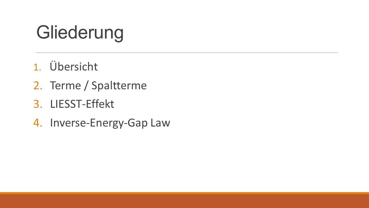 Gliederung 1. Übersicht 2. Terme / Spaltterme 3. LIESST-Effekt 4. Inverse-Energy-Gap Law