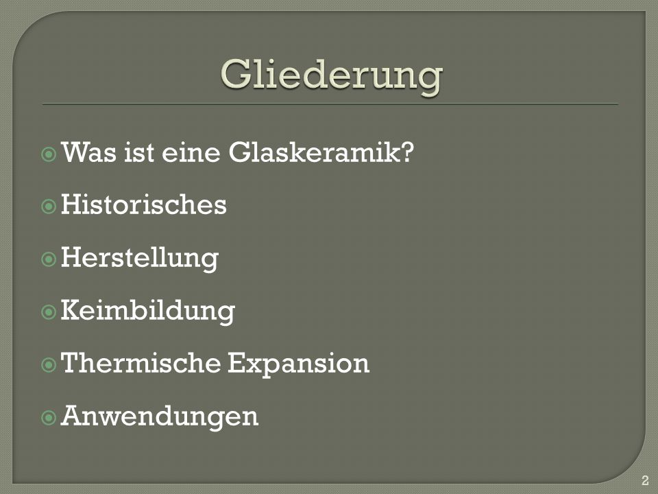 Was ist eine Glaskeramik? Historisches Herstellung Keimbildung Thermische Expansion Anwendungen 2