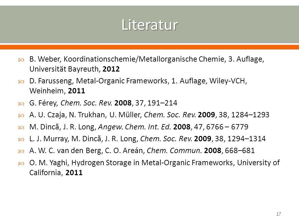 B. Weber, Koordinationschemie/Metallorganische Chemie, 3. Auflage, Universität Bayreuth, 2012 D. Farusseng, Metal-Organic Frameworks, 1. Auflage, Wile