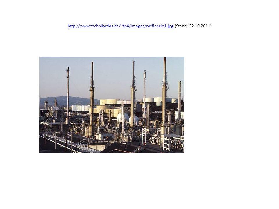 http://www.technikatlas.de/~tb4/images/raffinerie1.jpghttp://www.technikatlas.de/~tb4/images/raffinerie1.jpg (Stand: 22.10.2011)