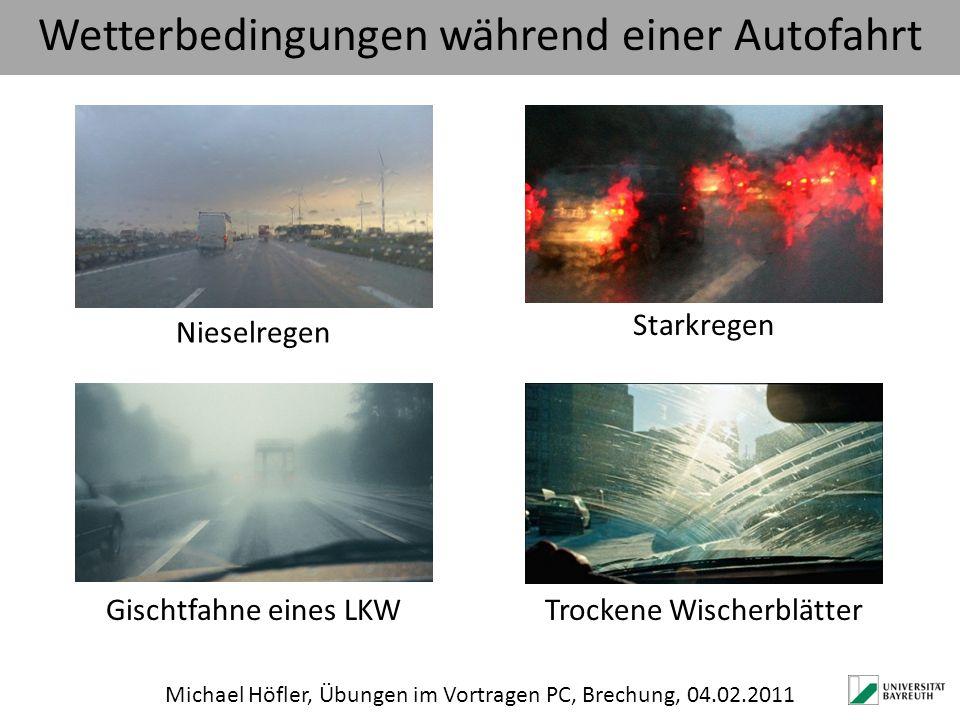 Wetterbedingungen während einer Autofahrt NieselregenTrockene WischerblätterGischtfahne eines LKW Starkregen Michael Höfler, Übungen im Vortragen PC,