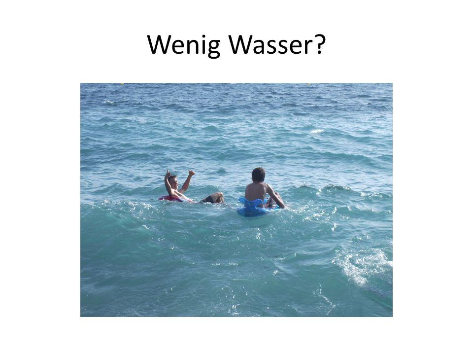 Wenig Wasser