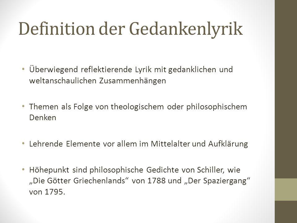 Definition der Gedankenlyrik Überwiegend reflektierende Lyrik mit gedanklichen und weltanschaulichen Zusammenhängen Themen als Folge von theologischem