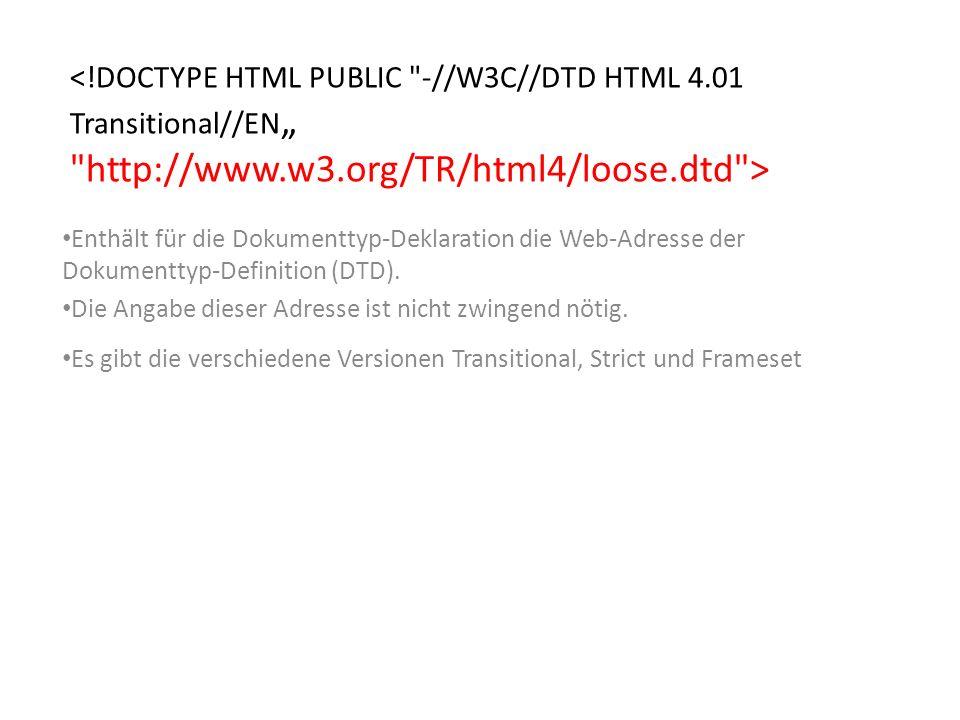 Enthält für die Dokumenttyp-Deklaration die Web-Adresse der Dokumenttyp-Definition (DTD).