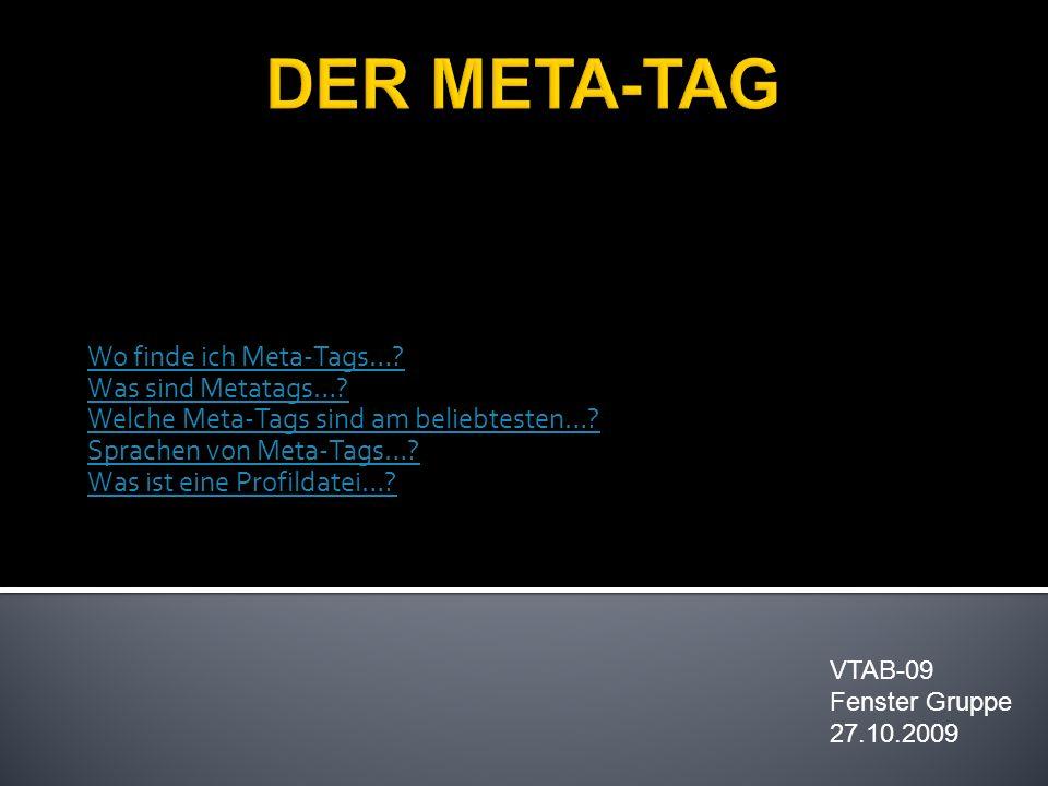 Wo finde ich Meta-Tags…. Was sind Metatags…. Welche Meta-Tags sind am beliebtesten….