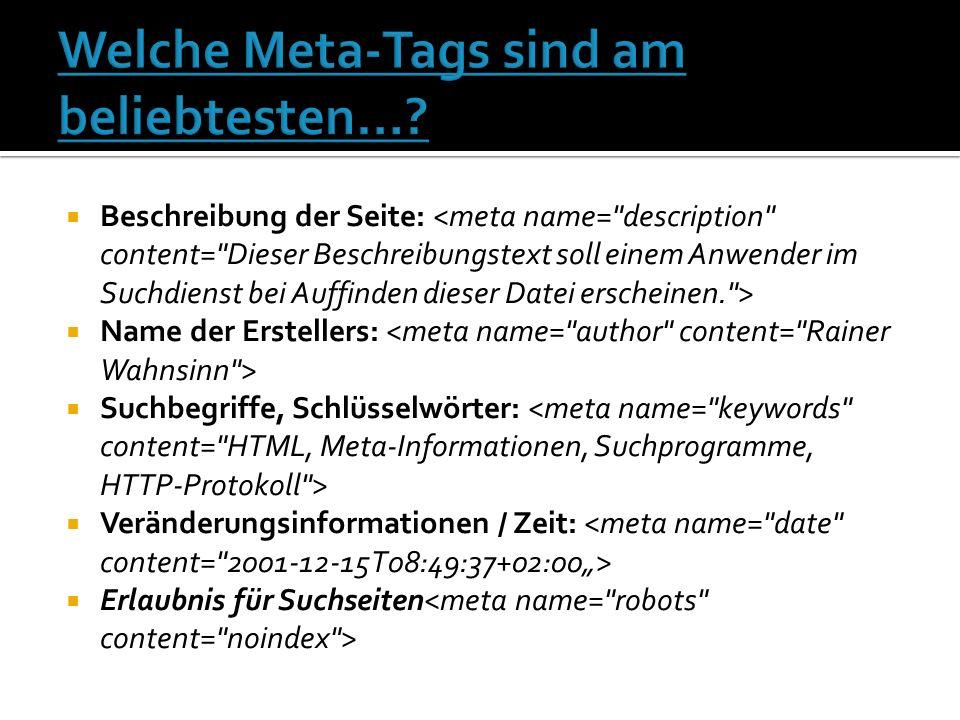 In der Regel werden Meta-Tag Angaben in einer bestimmten Weise angegeben.
