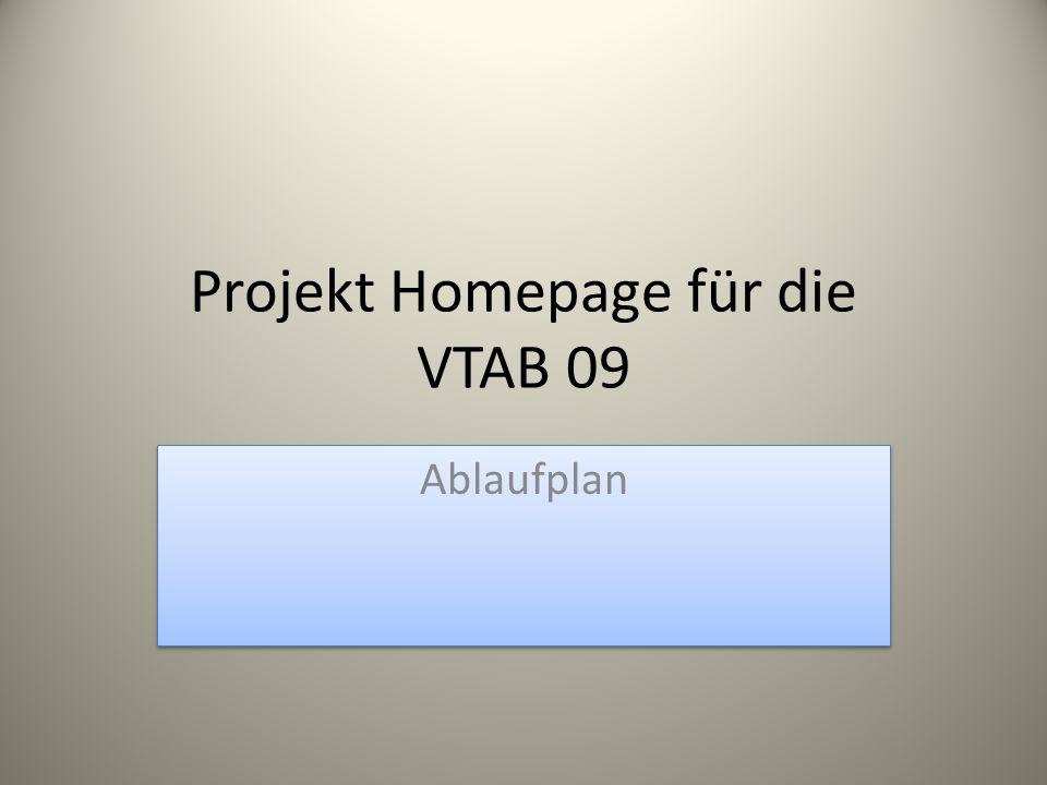 Projekt Homepage für die VTAB 09 Ablaufplan