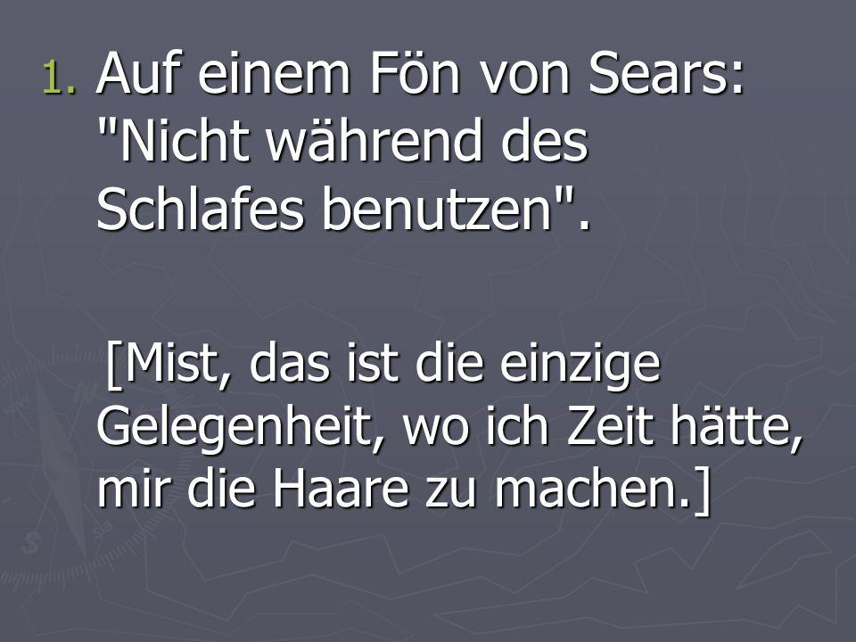 1. Auf einem Fön von Sears: Nicht während des Schlafes benutzen .