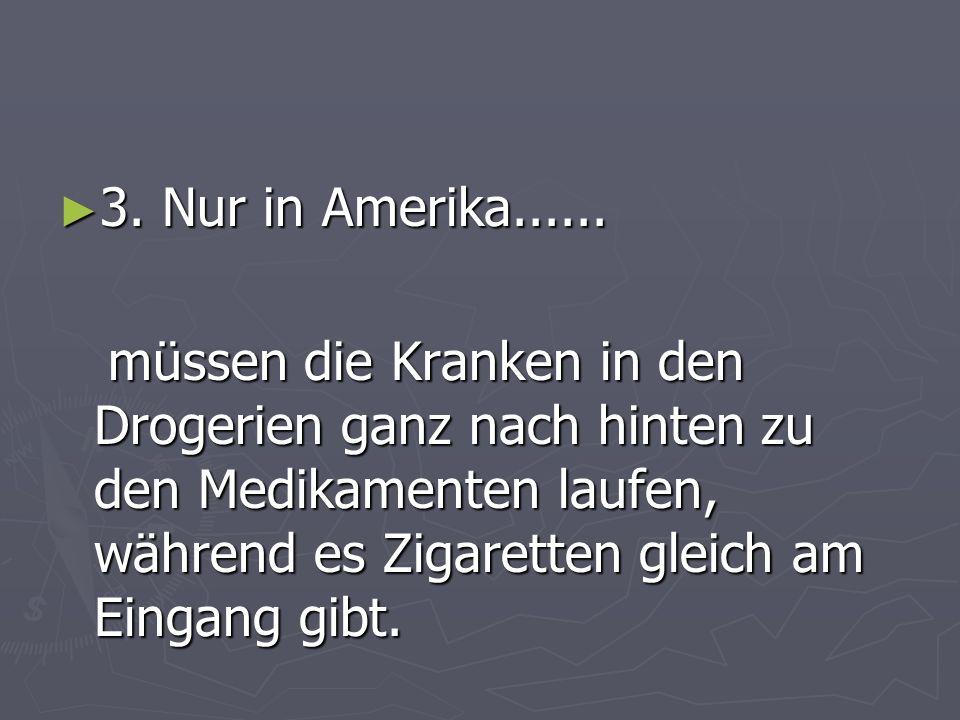 3. Nur in Amerika...... 3. Nur in Amerika......