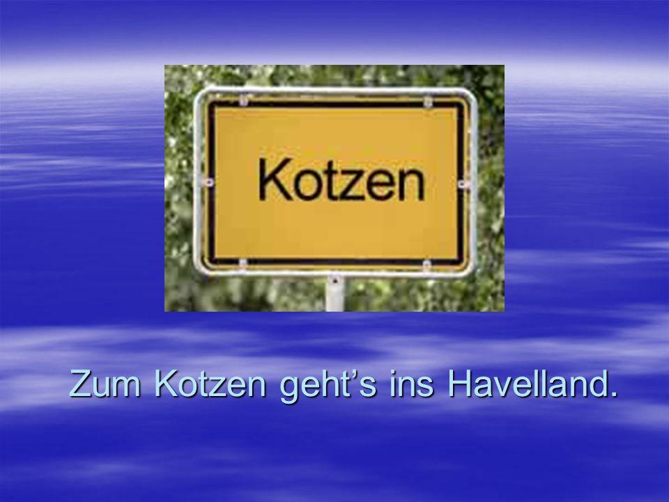 Zum Kotzen gehts ins Havelland.
