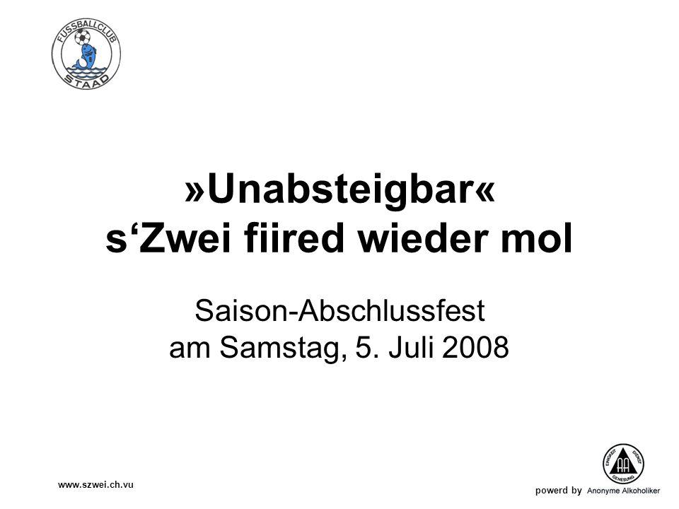 powerd by www.szwei.ch.vu »Unabsteigbar« sZwei fiired wieder mol Saison-Abschlussfest am Samstag, 5. Juli 2008