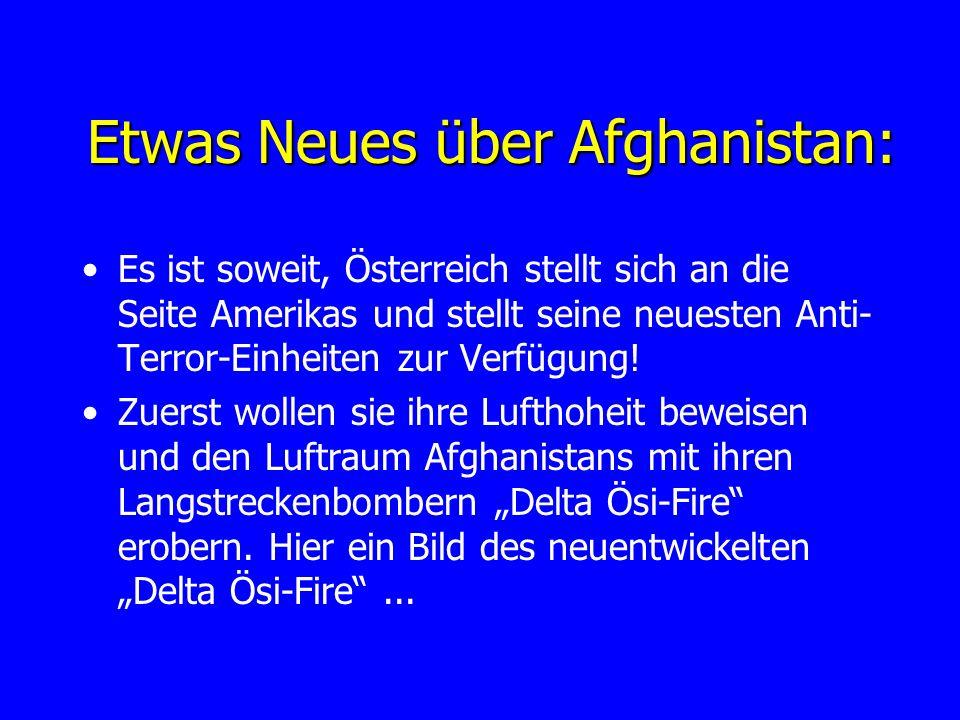 Etwas Neues über Afghanistan: Es ist soweit, Österreich stellt sich an die Seite Amerikas und stellt seine neuesten Anti- Terror-Einheiten zur Verfügu