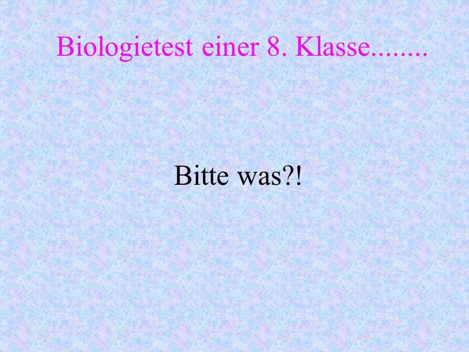 Samantha: Ein Diaphragma ist nicht sicher, weil es Pysiken hat. Und es ist nur für Männer. Biologietest einer 8. Klasse........