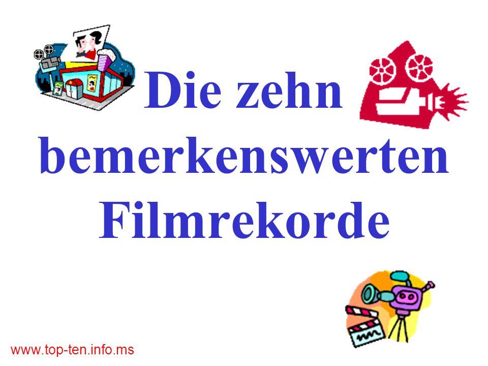 www.top-ten.info.ms Die zehn bemerkenswerten Filmrekorde
