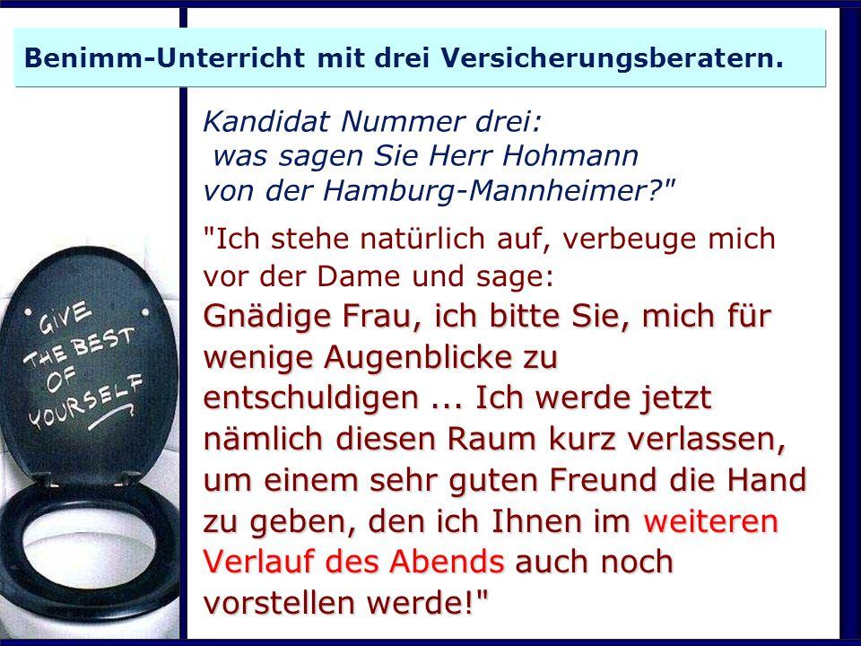 Kandidat Nummer drei: was sagen Sie Herr Hohmann von der Hamburg-Mannheimer?
