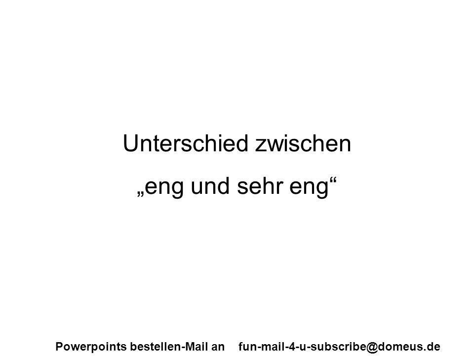 Powerpoints bestellen-Mail an fun-mail-4-u-subscribe@domeus.de Eng!