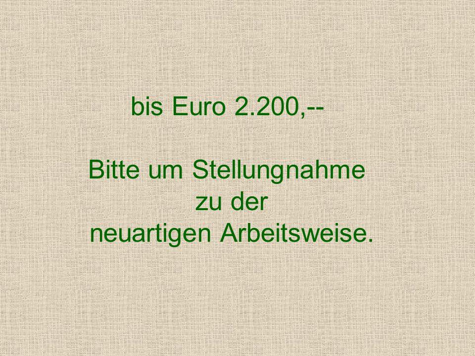bis Euro 1.450,-- Aufforderung, es doch beim nächsten Mal etwas besser zu machen.