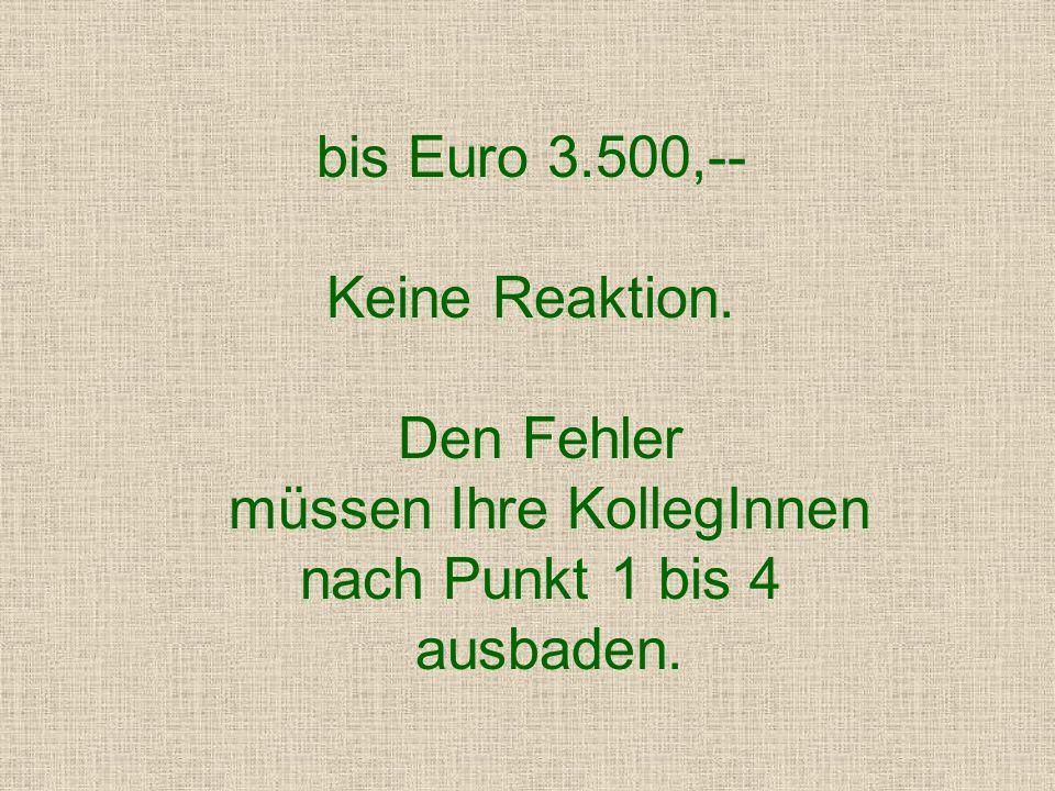 bis Euro 2.200,-- Bitte um Stellungnahme zu der neuartigen Arbeitsweise.