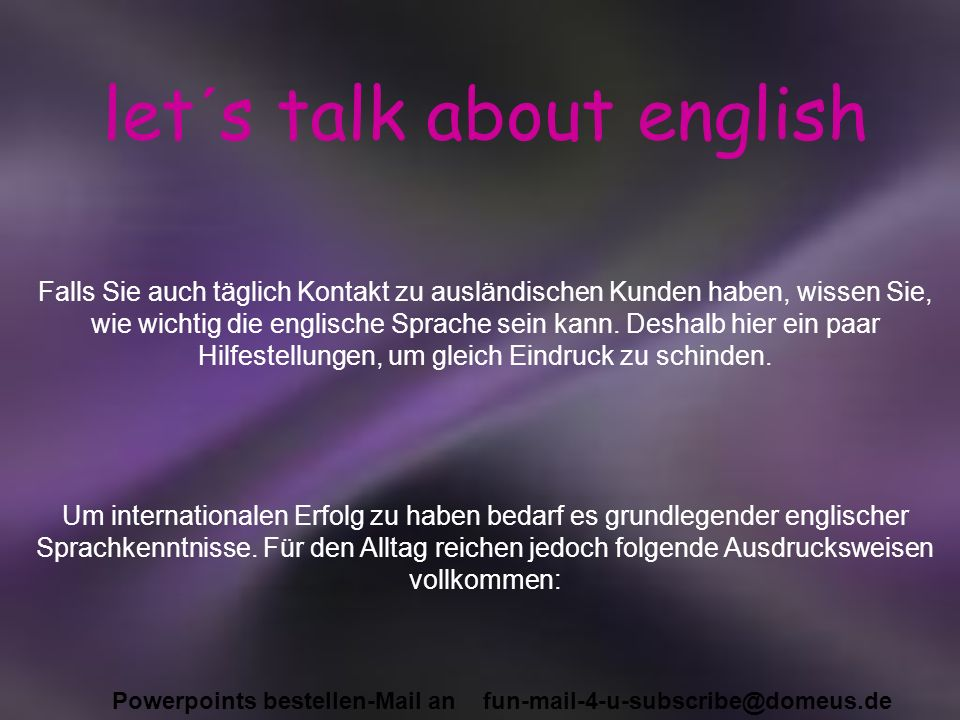 Powerpoints bestellen-Mail an fun-mail-4-u-subscribe@domeus.de That have you you so thought.