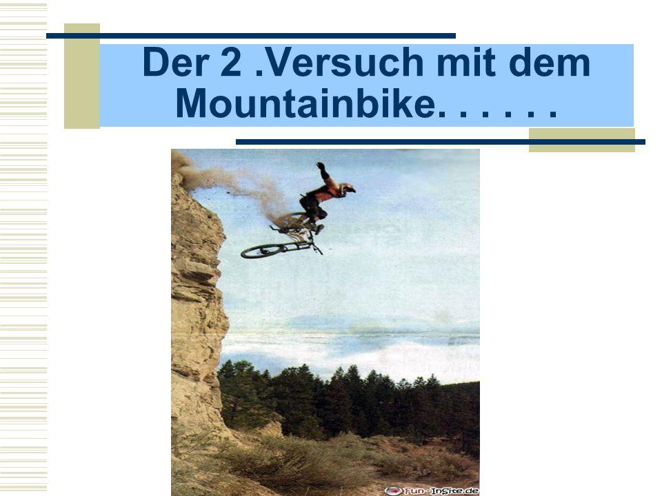 Der 2.Versuch mit dem Mountainbike......