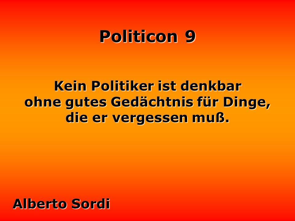Politicon 9 Wenn Politiker noch einen Satz sagen wollen, meinen sie drei. Hans Apel
