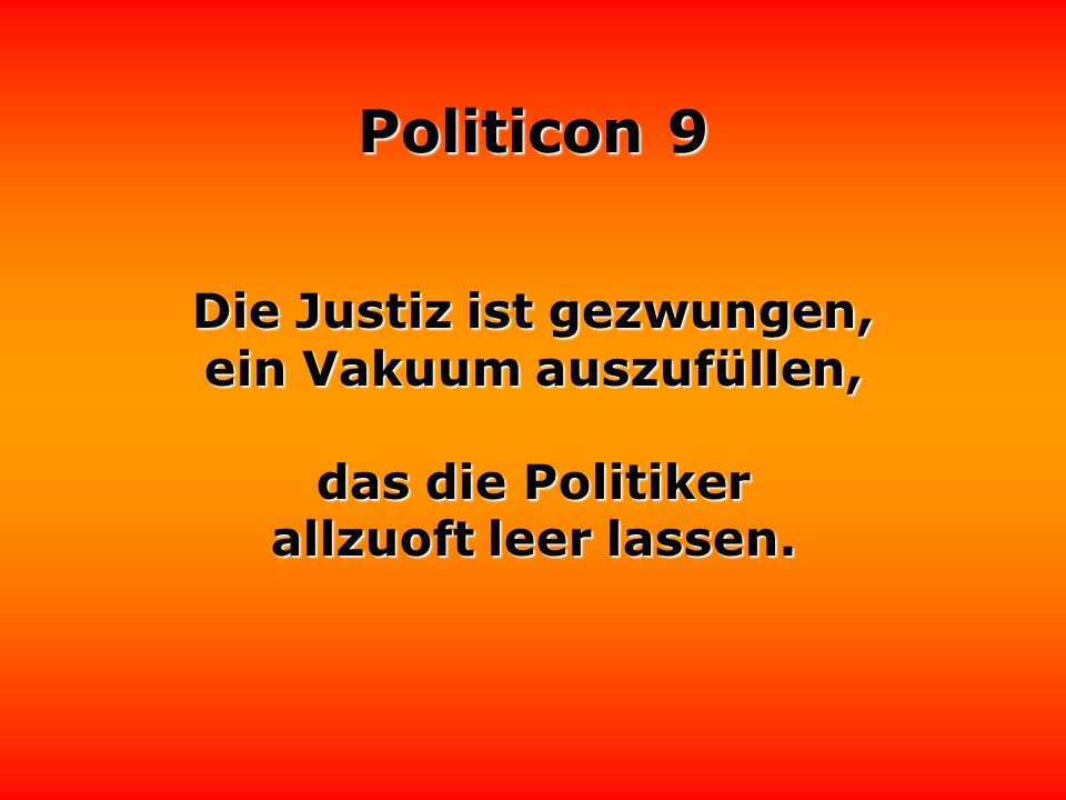 Politicon 9 Wenn einem Politiker nichts mehr einfällt, ist Reisen immer noch das Zweitbeste.