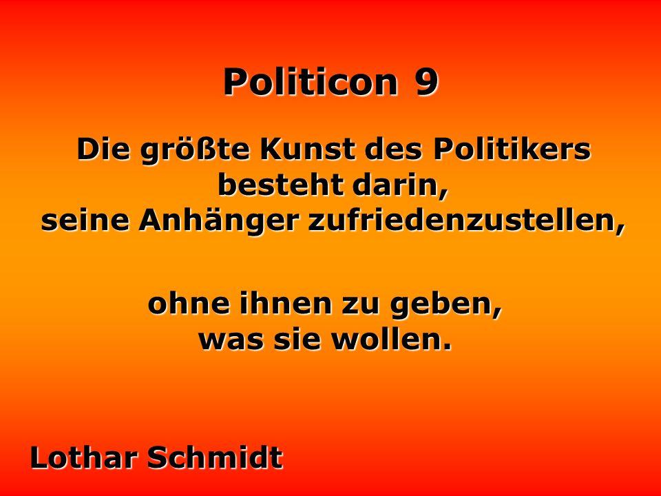 Politicon 9 Die öffentliche Hand ist immer stärker im Nehmen als im Geben. Dieter Hildebrandt