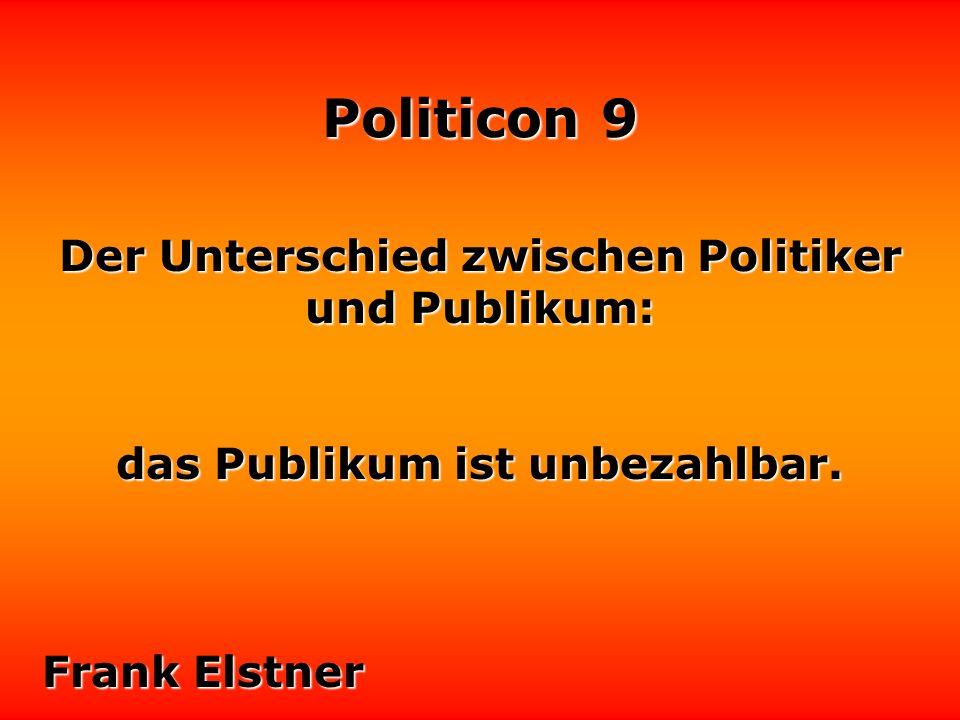 Politicon 9 Wäre die deutsche Politik ein Auto, ich fürchte, sie käme schon seit Jahren nicht mehr durch den TÜV.