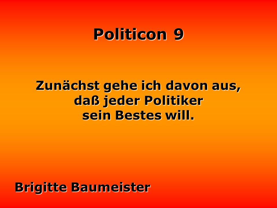 Politicon 9 Politik ist der zweitälteste Beruf der Welt.