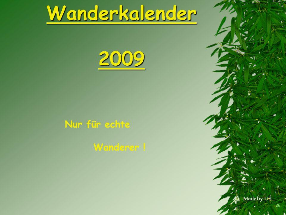 Made by US Wanderkalender 2009 Nur für echte Wanderer ! dh