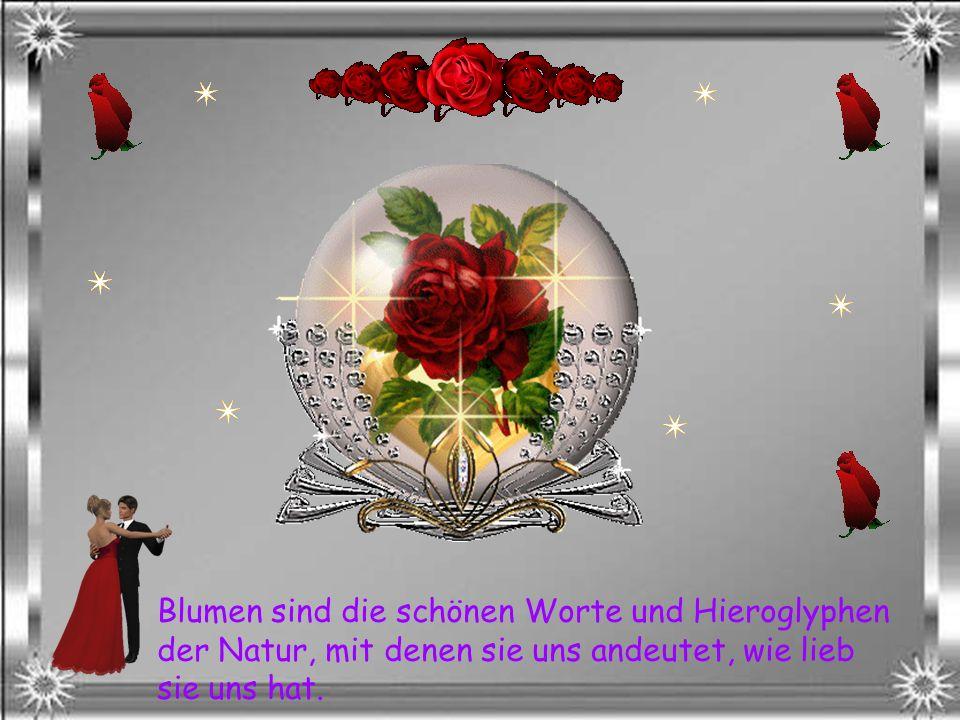 Die Liebe ist die einzige Blume, die ohne Jahreszeiten wächst und gedeiht.