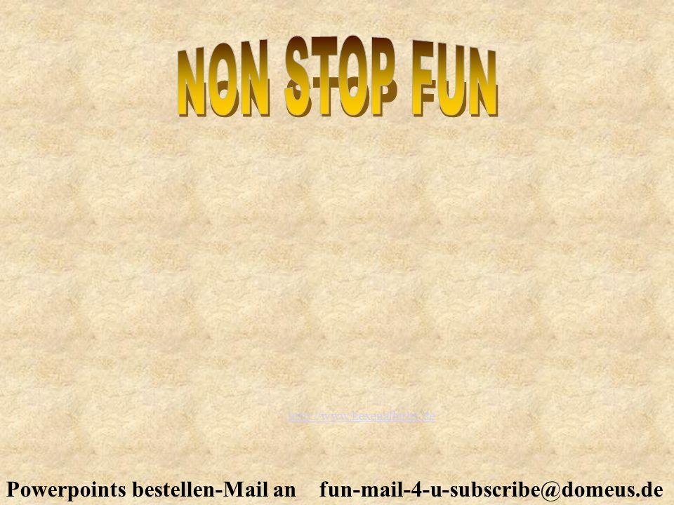 Powerpoints bestellen-Mail an fun-mail-4-u-subscribe@domeus.de http://www.hexenallerlei.de