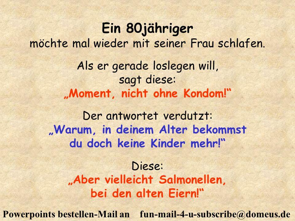 Powerpoints bestellen-Mail an fun-mail-4-u-subscribe@domeus.de Dialog in einem Bett irgendwo in Köln: Ich liebe Dich.