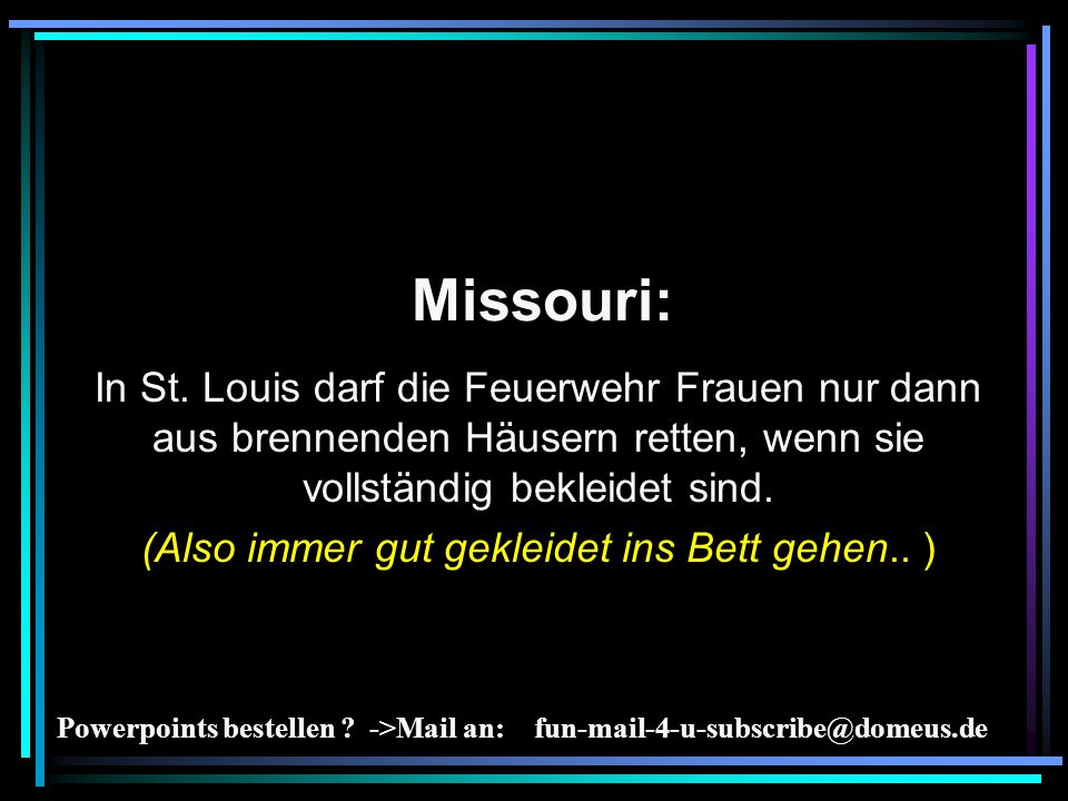 Powerpoints bestellen . ->Mail an: Missouri: In St.