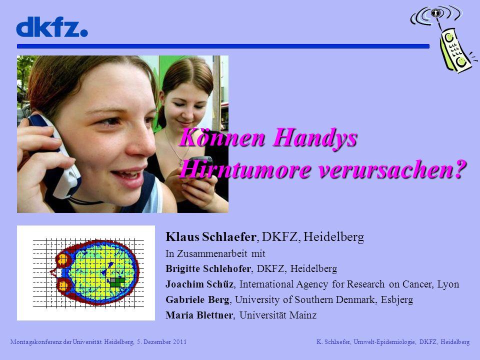 Montagskonferenz der Universität Heidelberg, 5. Dezember 2011K. Schlaefer, Umwelt-Epidemiologie, DKFZ, Heidelberg Klaus Schlaefer, DKFZ, Heidelberg In