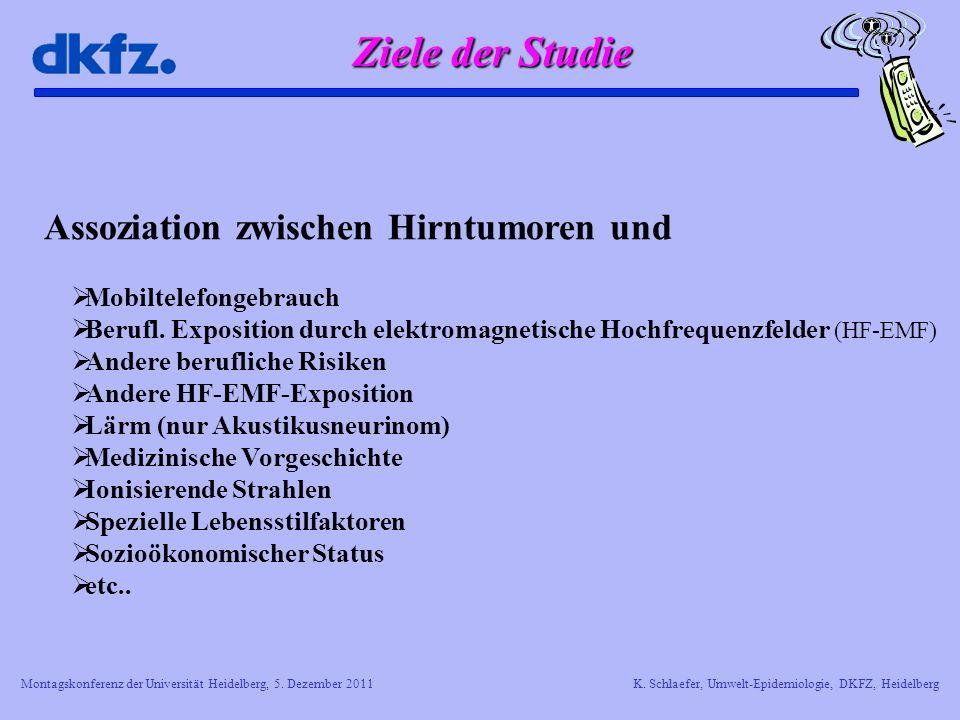 Montagskonferenz der Universität Heidelberg, 5. Dezember 2011K. Schlaefer, Umwelt-Epidemiologie, DKFZ, Heidelberg Assoziation zwischen Hirntumoren und