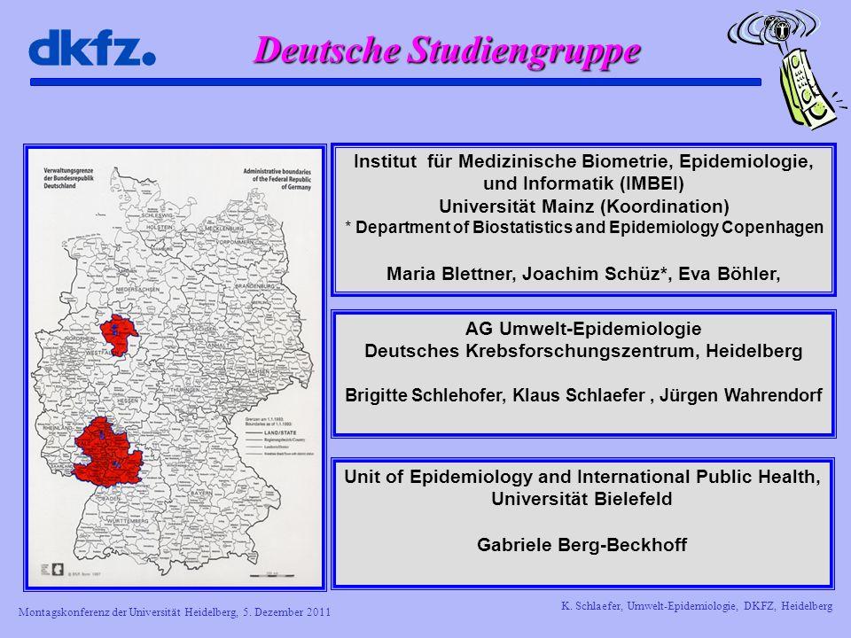 Montagskonferenz der Universität Heidelberg, 5. Dezember 2011 K. Schlaefer, Umwelt-Epidemiologie, DKFZ, Heidelberg Deutsche Studiengruppe Unit of Epid