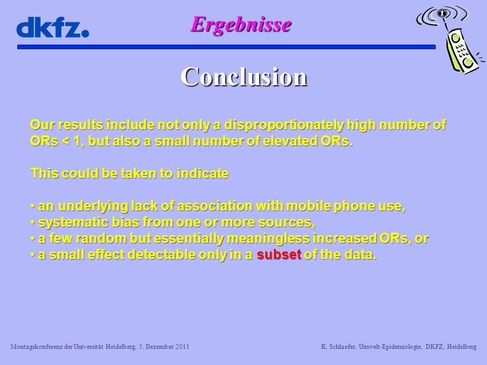 Montagskonferenz der Universität Heidelberg, 5. Dezember 2011K. Schlaefer, Umwelt-Epidemiologie, DKFZ, Heidelberg Ergebnisse Conclusion Our results in
