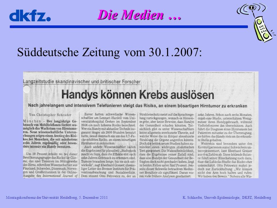 Montagskonferenz der Universität Heidelberg, 5. Dezember 2011K. Schlaefer, Umwelt-Epidemiologie, DKFZ, Heidelberg Die Medien … Süddeutsche Zeitung vom