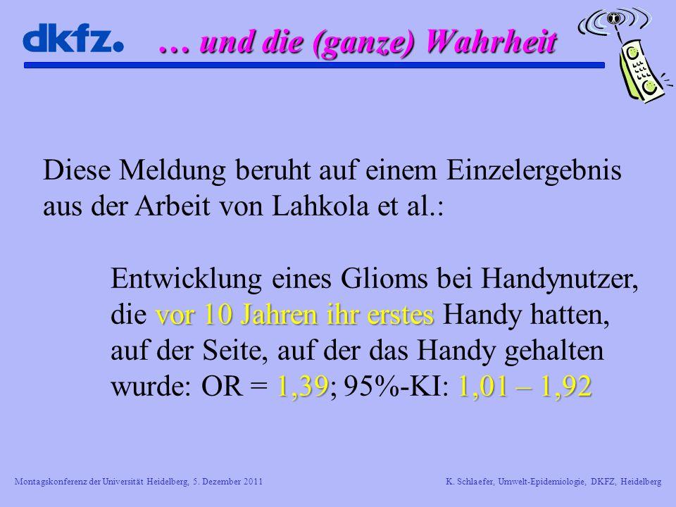 Montagskonferenz der Universität Heidelberg, 5. Dezember 2011K. Schlaefer, Umwelt-Epidemiologie, DKFZ, Heidelberg … und die (ganze) Wahrheit Diese Mel