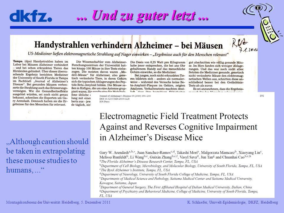 Montagskonferenz der Universität Heidelberg, 5. Dezember 2011K. Schlaefer, Umwelt-Epidemiologie, DKFZ, Heidelberg... Und zu guter letzt... Although ca